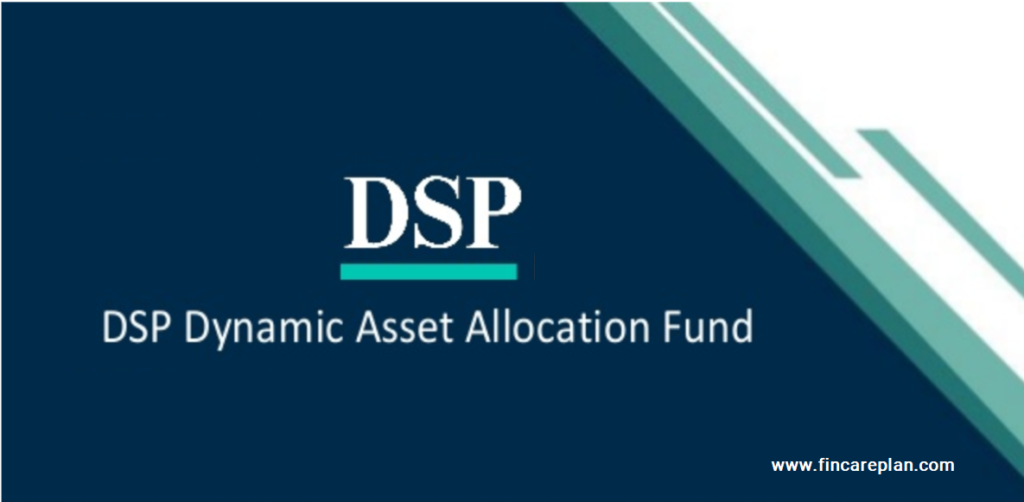 DSP Dynamic Asset Allocation fund Review